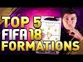 BEST FORMATIONS IN FIFA 18 (TOP 5) - FIFA 18 FORMATION TUTORIALS? -- EARLY EDITION --