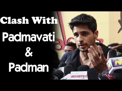 Siddharth Malhotra On Padmavat Clash With Aiyaary