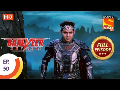 Baalveer Returns - Ep 50 - Full Episode - 18th November, 2019