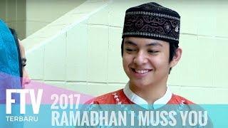 Video FTV Angga Aldi & Syifa Hadju | Ramadhan I Miss You MP3, 3GP, MP4, WEBM, AVI, FLV Mei 2019