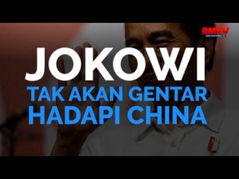 Jokowi Tak Akan Gentar Hadapi China