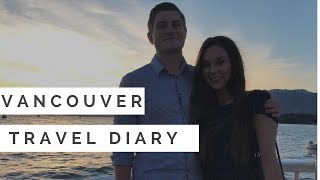 Vancouver Travel Diary!