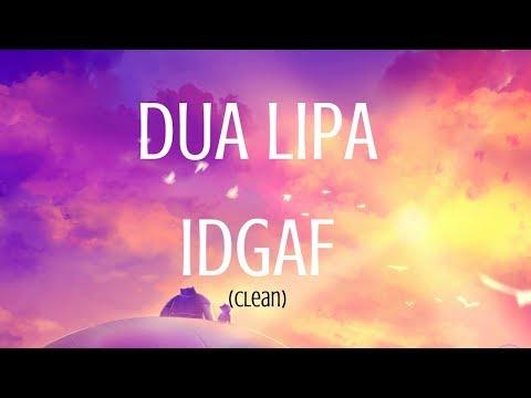 Dua Lipa IDGAF Lyrics (Clean) - 1080p HD (видео)