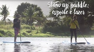 Stand up paddle: esporte e lazer