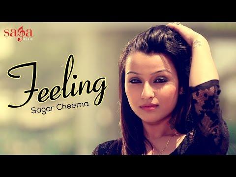 Feeling - Sagar Cheema | XXX Music | New Punjabi Songs 2014 | Official HD 1080p