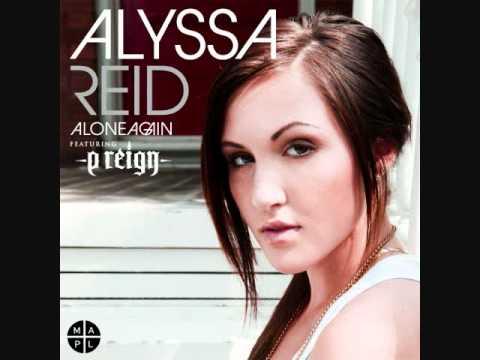 Alone Again - Alyssa Reid ft. P Reign * HQ w/Lyrics *