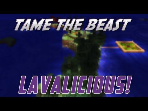 Tame the Beast - Ep.8 - Lavalicious!
