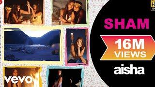 Video Sham Best Video - Aisha|Sonam Kapoor|Abhay Deol|Javed Akhtar|Amit Trivedi|Nikhil D'Souza download in MP3, 3GP, MP4, WEBM, AVI, FLV January 2017