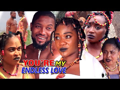 You're My Endless Love Complete Season 5&6 - 2019 Latest Nigerian Nollywood Movie