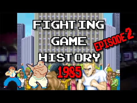 02 - Fighting Game History  - Episode 2 (1985)