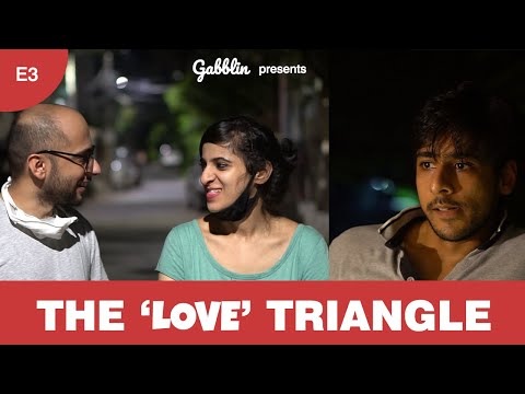 The Love Triangle | Web Series | Episode 3