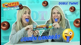 Video DONETTES TROLLEO CHALLENGE | Reto PINTALENGUAS azul entre GEMELAS | Doble Twins MP3, 3GP, MP4, WEBM, AVI, FLV Februari 2018
