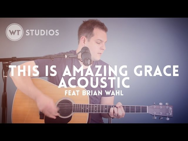 This Is Amazing Grace Acoustic Worship Tutorials Studios Feat