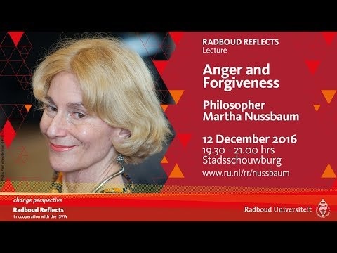 Anger and Forgiveness | Lecture by philosopher Martha Nussbaum