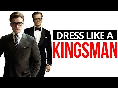 How To Dress Like A Kingsman | 10 Style Secrets To Steal From The Kingsmen's Dress Code