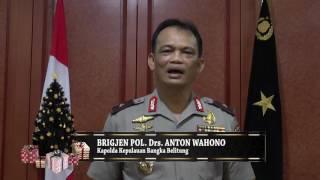 GREETING NATAL 2016 KAPOLDA KEP BANGKA BELITUNG BRIGJEN POL ANTON WAHONO