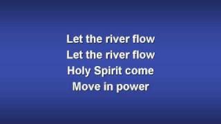 Let the River Flow (worship video w/ lyrics)