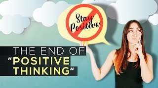 Day 3: The End of 'Positive Thinking'