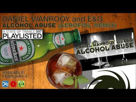 Daniel Wanrooy and E&G – Alcohol Abuse (Aerofoil remix)