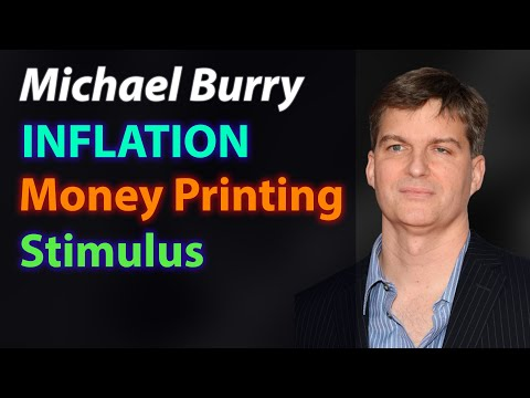 Michael Burry Warns of Inflation on Money Printing, Stimulus, and Government Debt
