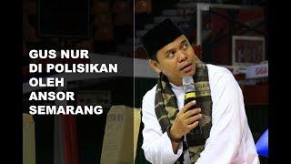 Video Gus Nur Di Polisikan Oleh ANSOR SEMARANG  |  Lagi Gus Nur Ditantang Banser MP3, 3GP, MP4, WEBM, AVI, FLV Oktober 2017
