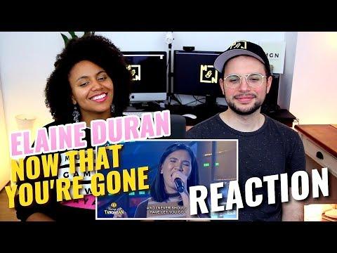 Elaine Duran - Now That You're Gone | Tawag ng Tanghalan | REACTION