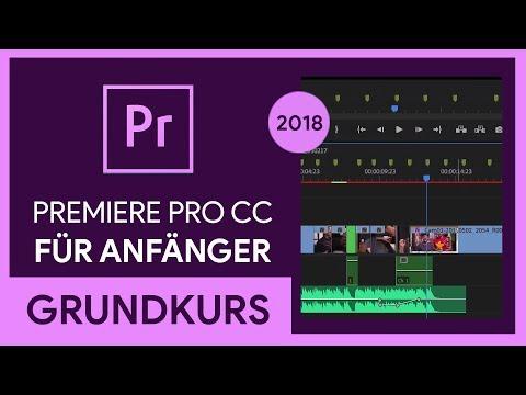 Adobe Premiere Pro CC 2018 Grundkurs für Anfänger (Tutorial)