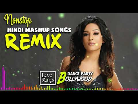 Video songs - Hindi Remix Songs 2019 - MASHUP Demel Hindi Bollywood Best Mix Songs