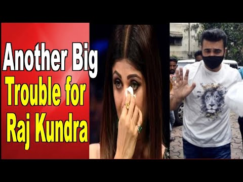Another Big Trouble for Raj Kundra