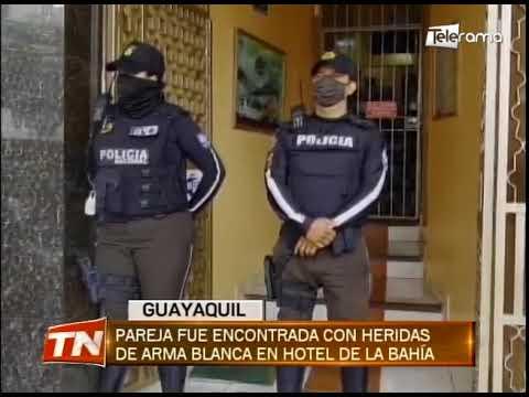 Pareja fue encontrada con heridas de arma blanca en hotel de la bahía