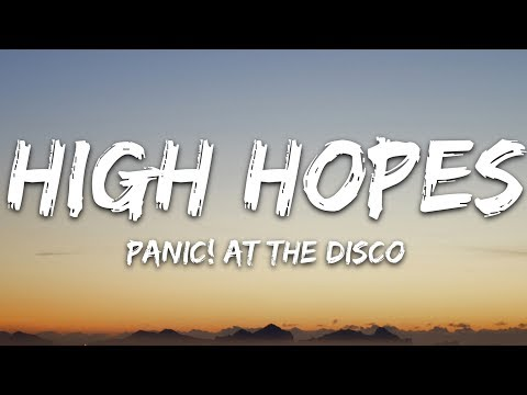 Panic! At the Disco - High Hopes (Lyrics)
