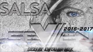 SALSA 2016 - 2017 - SEVEN LA DESTRUCTORA ( Deejay Ewduar Mix )