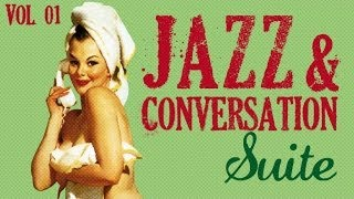 Jazz & Conversation Suite - 33 great jazz tracks !