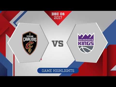 Sacramento Kings vs. Cleveland Cavaliers - December 6, 2017