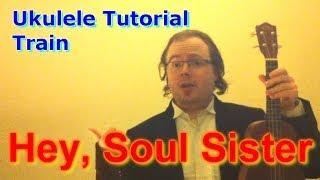 Hey, Soul Sister - Train (Ukulele Tutorial)