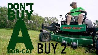 9. Don't Buy a Bob-cat Mower  ???