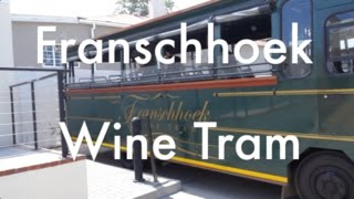 Franschhoek South Africa  City new picture : Tasting Our Way around the Wine Tram! Franschhoek, South Africa