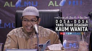 Download Video Dauroh Al-Ilmu Sesi 01: Dosa Dosa Yang Tidak Disadari Kaum Wanita - Ustadz Dr. Firanda Andirdja, MA MP3 3GP MP4