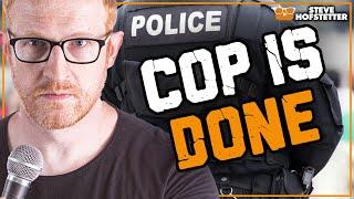 Cop Heckler Owned - Steve Hofstetter