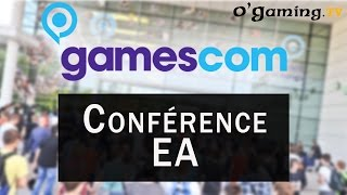Gamescom 2015 - Conférence EA - 05/08/2015