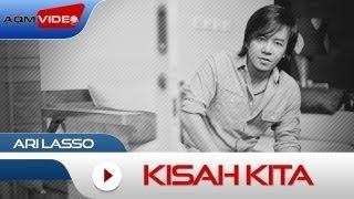 Ari Lasso - Kisah Kita   Official Video