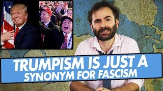 Video Trumpism Is Just A Synonym For Fascism - SOME MORE NEWS MP3, 3GP, MP4, WEBM, AVI, FLV Juli 2018