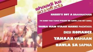 Full Songs - Jukebox - Shaadi Ke Side Effects