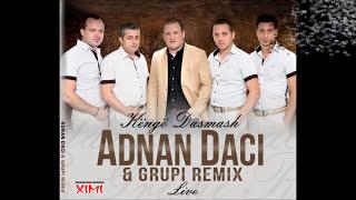 Adnan Daci&Grupi Remix - Hajde Rrokni Vallet
