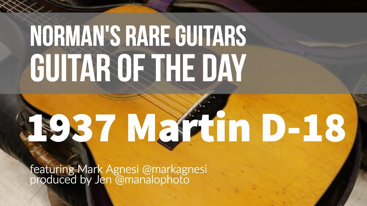 Norman's Rare Guitars – Guitar of the Day: 1937 Martin D-18