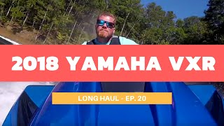 8. 2018 Yamaha VXR WaveRunner – Long Haul Episode 20