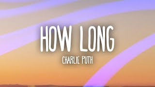 Video Charlie Puth – How Long (Lyrics / Lyric Video) MP3, 3GP, MP4, WEBM, AVI, FLV Maret 2018