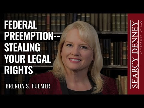 Federal Preemption–Stealing Your Legal Rights