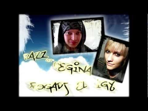 Razz feat. Regina - Fogadj el így