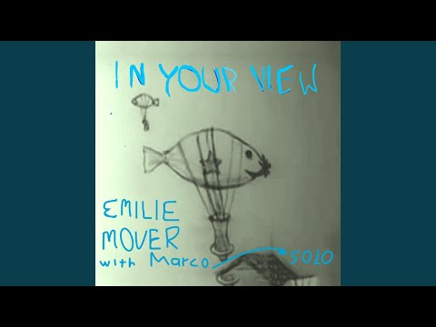 In Your View (Song) by Emilie Mover and Marco Solo